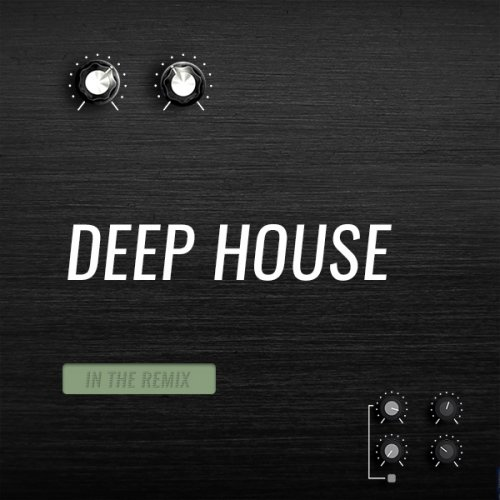 Beatport In The Remix Deep House May 2018